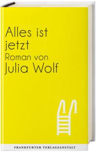 Julia Wolf_Alles ist jetzt_mit Buchblock